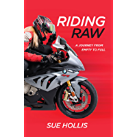 Riding Raw: A Journey from Empty to Full