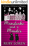 Mandrake and a Murder: Mystery (The Witches of Wormwood Mysteries Book 1)