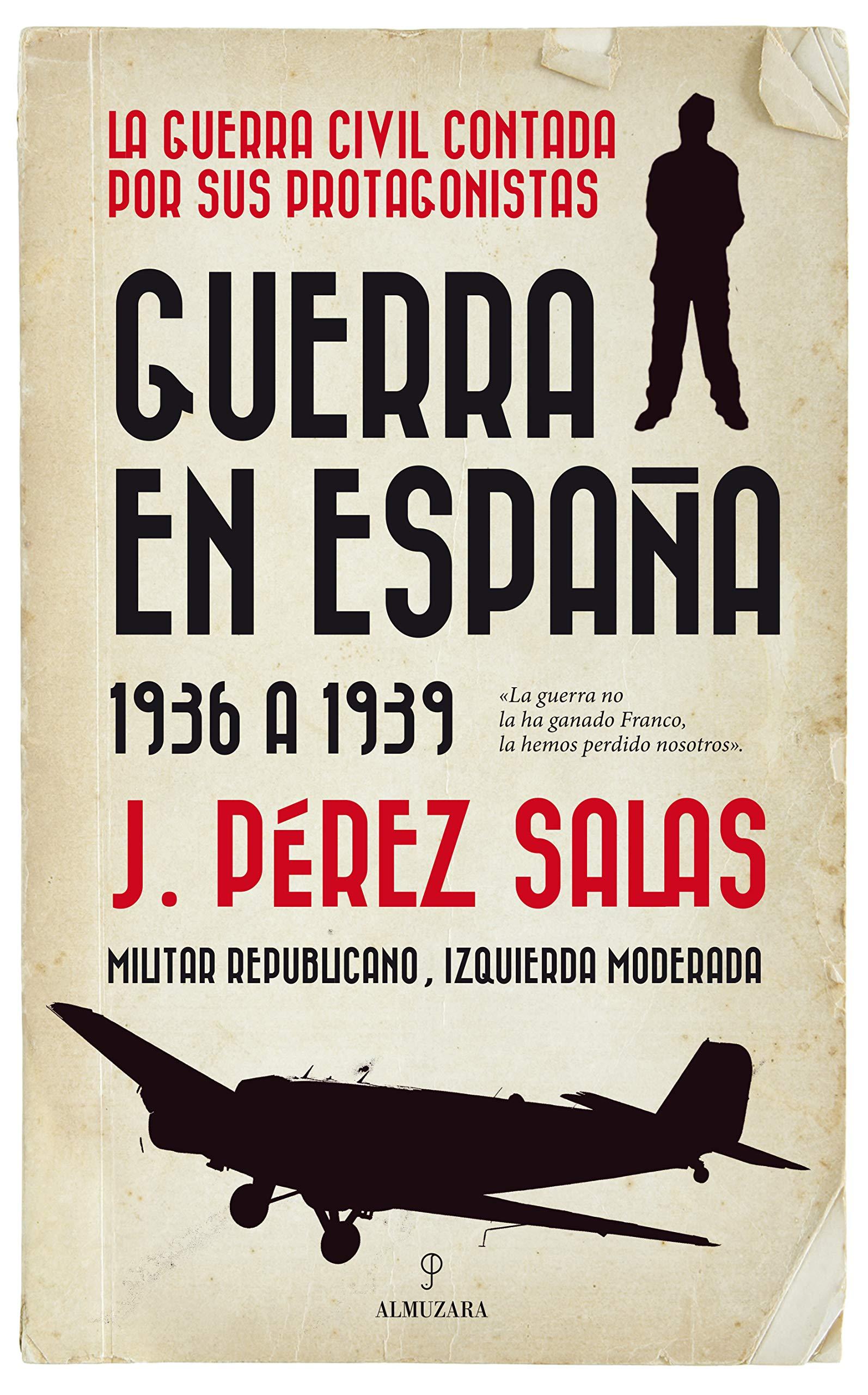 Guerra en España (Historia): Amazon.es: Pérez Salas, Jesús: Libros