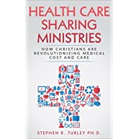 Health Care Sharing Ministries: How Christians Are  Revolutionizing Medical Cost...
