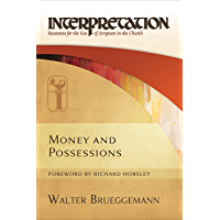 Money and Possessions: Interpretation: Resources for the Use of Scripture in the Church (English Edition)