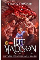 Jeff Madison et l'attaque des Mortcenaires (Tome 3) (French Edition) Kindle Edition
