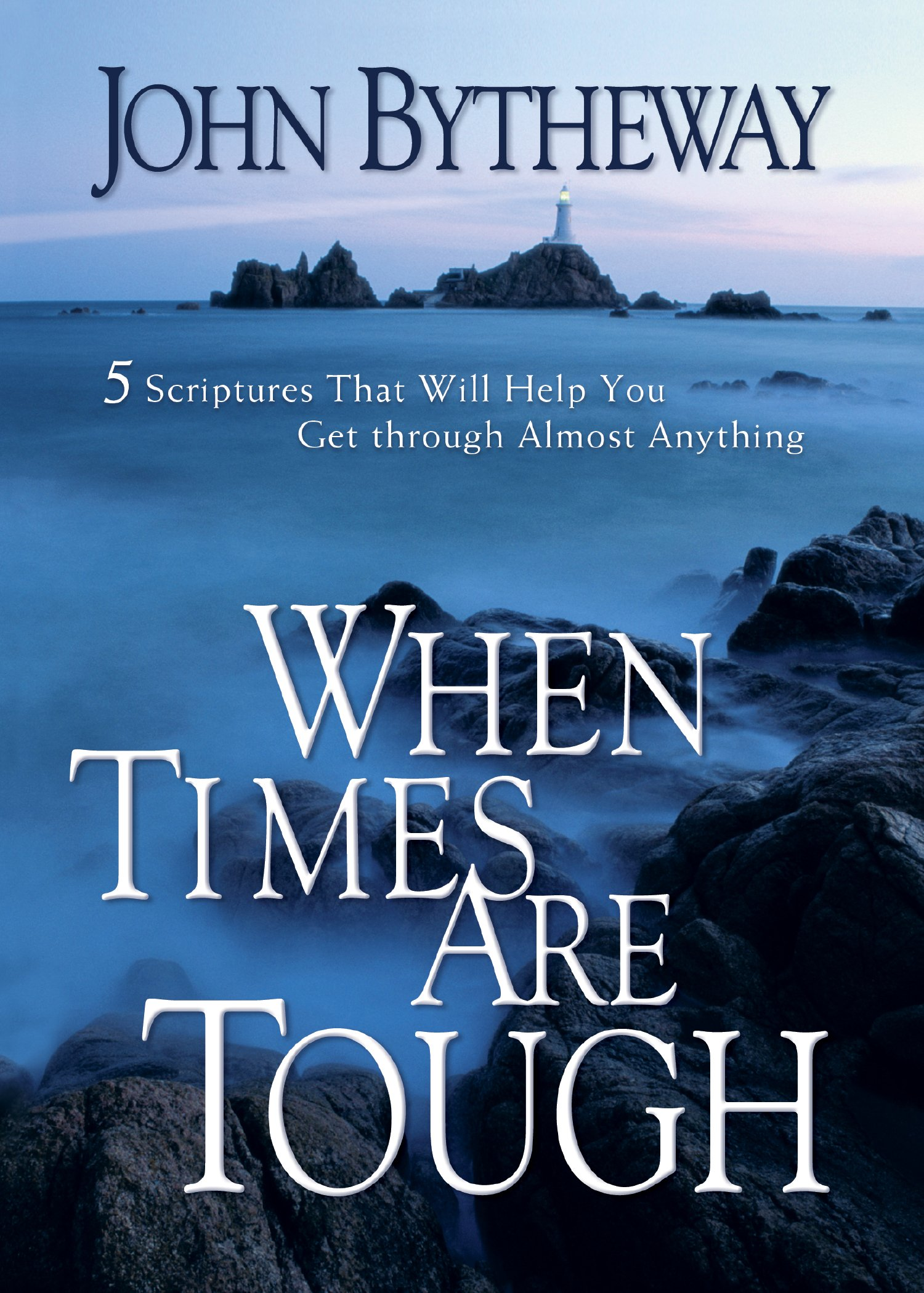 Download When Times Are Tough: 5 Scriptures That Will Help You Get Through Almost Anything PDF