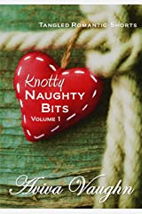 Knotty Naughty Bits Volume 1 (diverse, sweet to steamy, short stories): A collection of tangled romantic shorts Kindle Edition