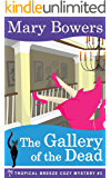 The Gallery of the Dead (Tropical Breeze Cozy Mystery Book 3)