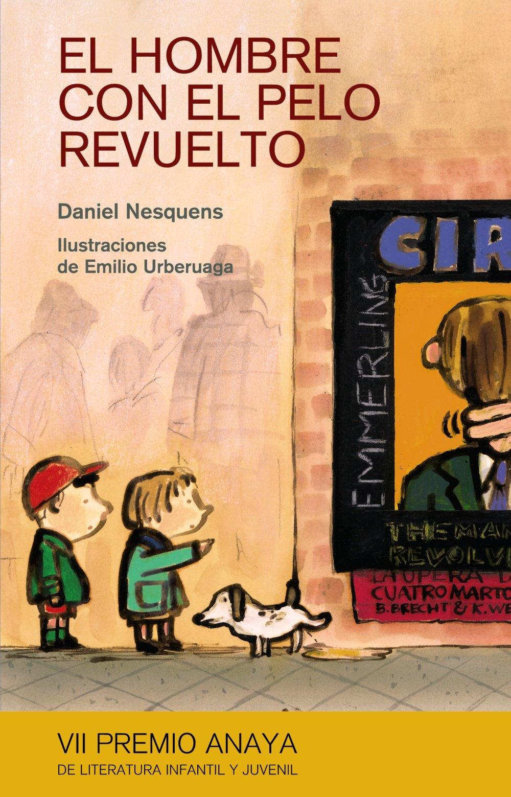 El hombre con el pelo revuelto Literatura Infantil 6-11 Años - Premio Anaya Infantil: Amazon.es: Daniel Nesquens, Emilio Urberuaga: Libros