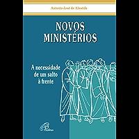 Novos ministérios: A necessidade de um salto à frente
