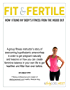 Fit & Fertile: How I Found my Body's Fitness from the Inside Out: A fitness instructor's story of overcoming hypothalamic amenorrhea to get pregnant and ... than ever before. (English Edition)