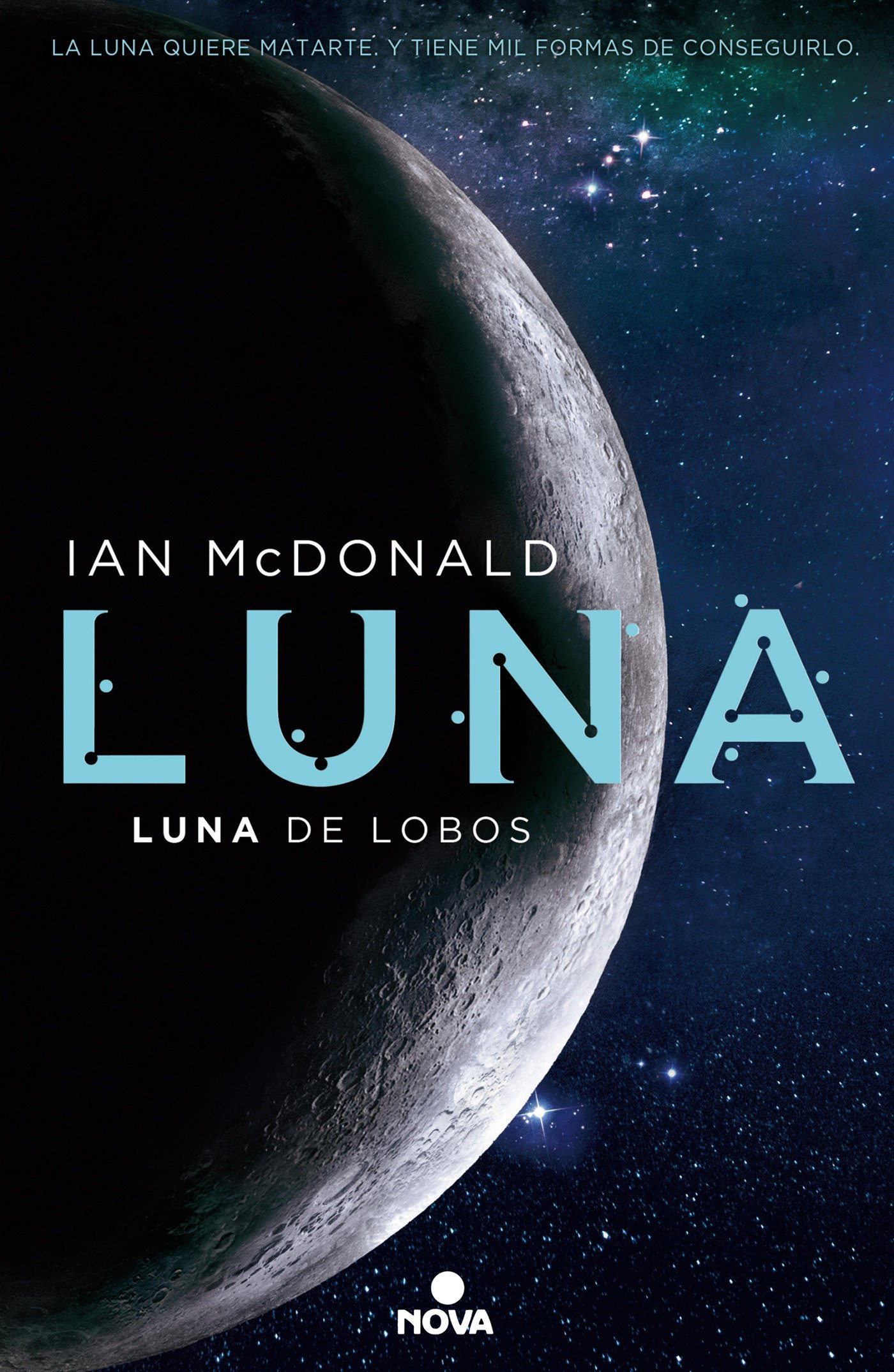 Luna de lobos (Trilogía Luna 2) (NOVA) Tapa blanda – 3 may 2017 Ian McDonald 8466660909 Lunar bases; Fiction. Space colonies; Fiction.