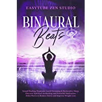 Binaural Beats: Sound Healing, Hypnosis, Lucid Dreaming & Restorative Sleep. Discover Spiritual Awakening and Powerful Meditation. Delta Waves to Reduce Stress and Improve Weight Loss