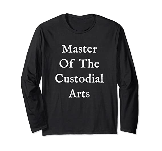 amazon com master of custodial arts long sleeve shirt custodian