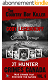 The Country Boy Killer: The True Story of Serial Killer Cody Legebokoff (Crimes Canada: True Crimes That Shocked the Nation Book 6) (English Edition)