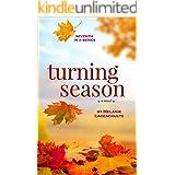Turning Season: a novel (Book 7)