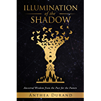 Illumination of the Shadow: Ancestral Wisdom from the past for the future