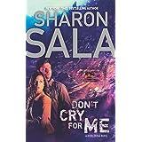 Don't Cry for Me (A Rebel Ridge Novel, 2)