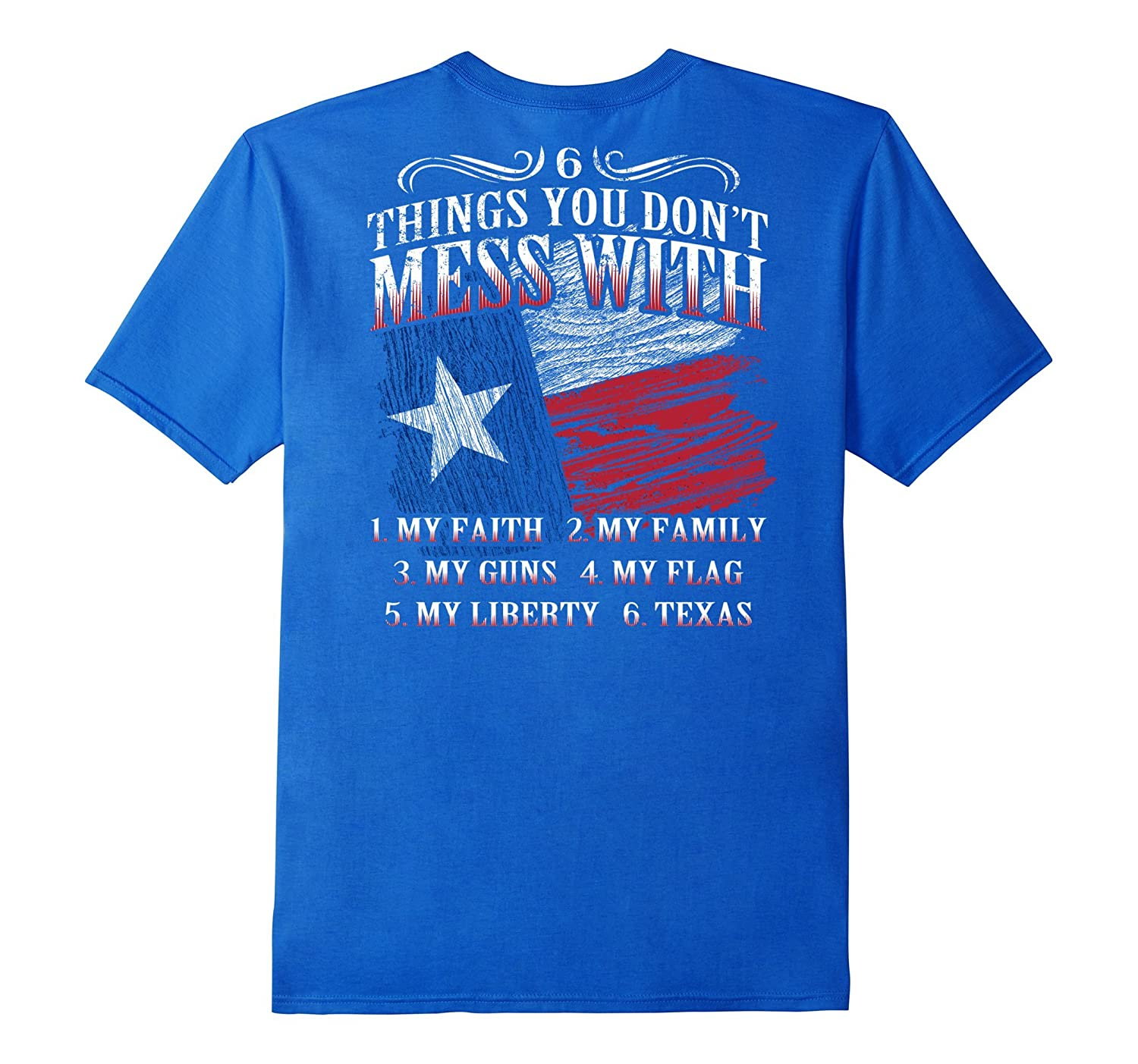 6 things don't mess with Texas- Cool Texas flag shirt saying