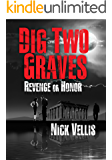 Dig Two Graves: Revenge or Honor