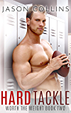 Hard Tackle (Worth the Weight Book 2) (English Edition)