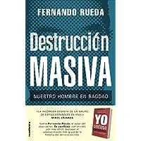 Destrucción masiva: Nuestro hombre en Bagdad (No Ficción)