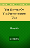 The History Of The Peloponnesian War: By Thucydides - Illustrated