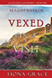 Vexed on a Visit (A Lacey Doyle Cozy Mystery—Book 4)