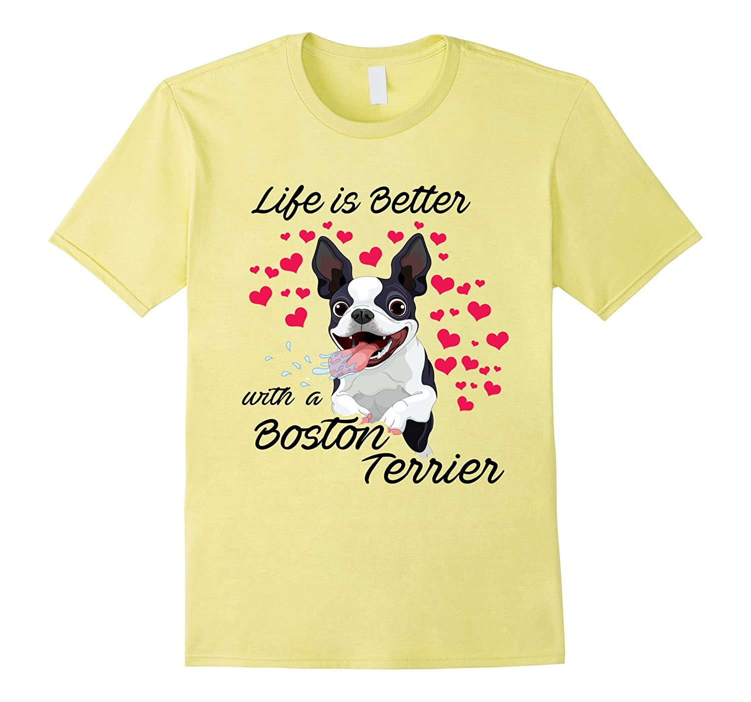3400c70e4 Life's better with a Boston terrier Funny Dog Lovers T-Shirt-CL ...