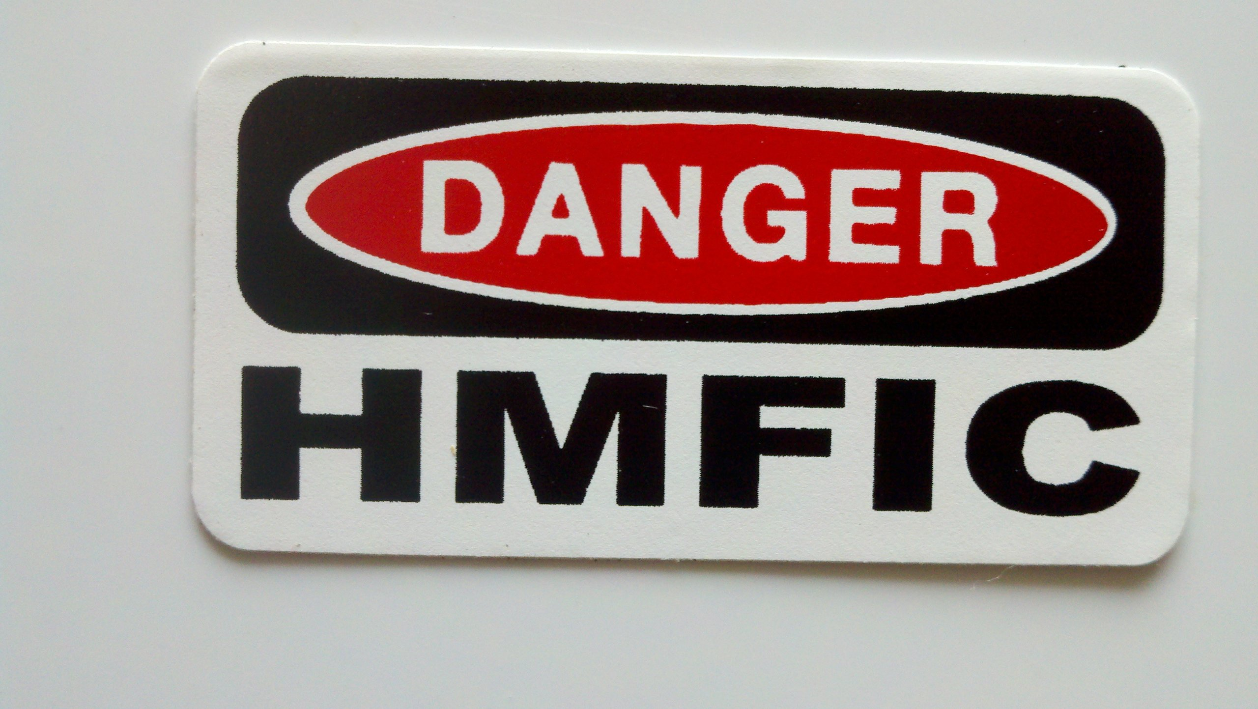 "3 - Danger HMFIC Hard Hat/Helmet Stickers 1"" x 2"""