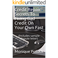 Credit Repair: Secrets To Fixing Bad Credit On Your Own Fast: (Includes sample dispute letter) (English Edition)