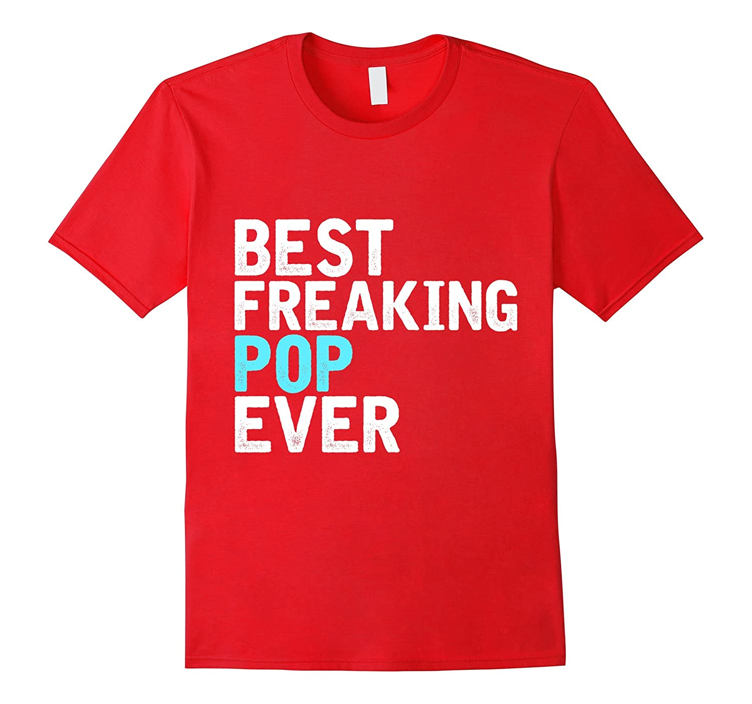Mens Best Freaking Pop Ever V2 Awesome Fathers Day T-Shirt-Vaci