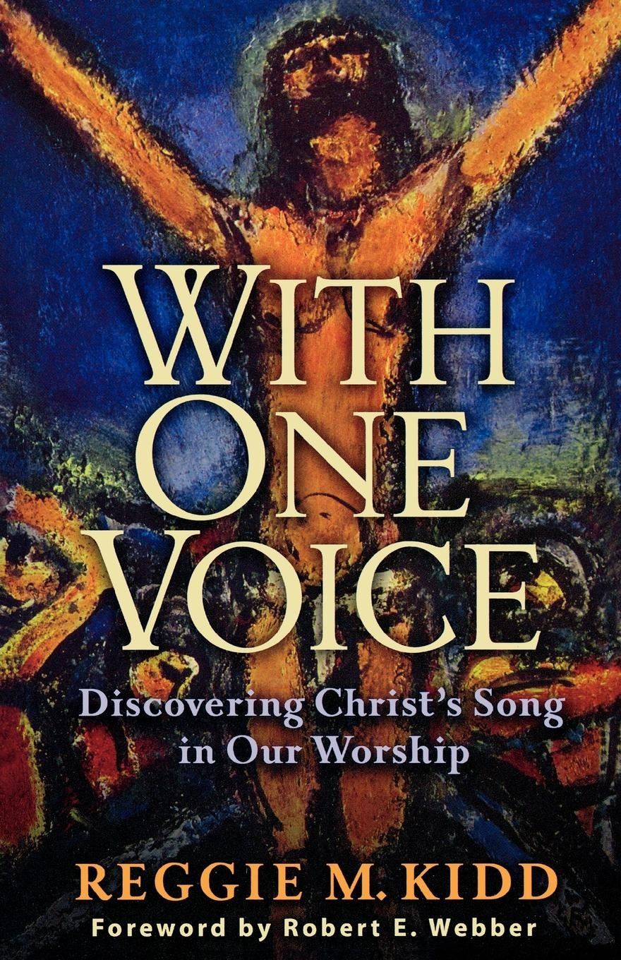 Read Online With One Voice: Discovering Christ's Song in Our Worship PDF