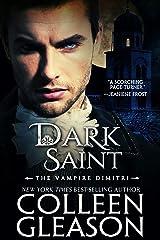 Dark Saint: The Vampire Dimitri (The Draculia Vampire Trilogy Book 2) Kindle Edition