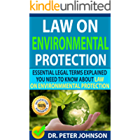 Image for LAW ON ENVIRONMENTAL PROTECTION : Essential Legal Terms Explained You Need To Know About Law On Environmental Protection!