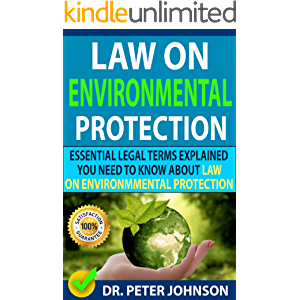 LAW ON ENVIRONMENTAL PROTECTION : Essential Legal Terms Explained You Need To Know About Law On Environmental Protection…