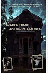 Escape from Dolphin Street Kindle Edition