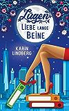 Lügen, Liebe, lange Beine: Liebesroman (German Edition)