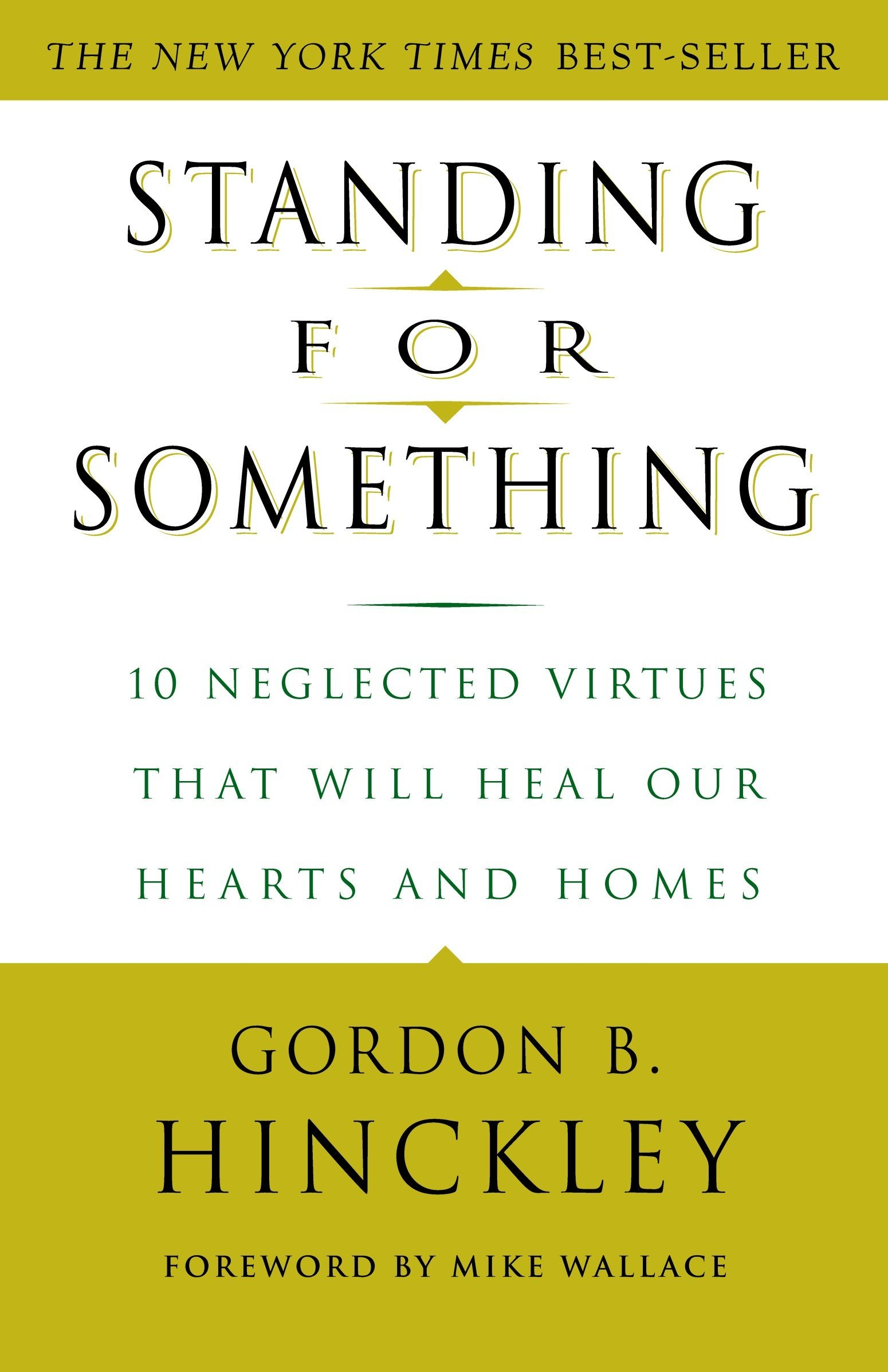 Download Standing for Something: 10 Neglected Virtues That Will Heal Our Hearts and Homes pdf epub