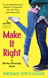 Make It Right: A Bowler University Novel