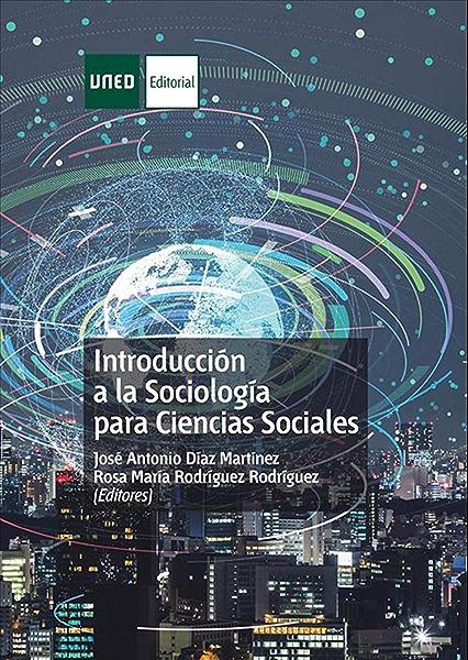 Introducción a la Sociología para Ciencias Sociales eBook: José Antonio Díaz Martínez, Rosa M.ª Rodríguez Rodríguez: Amazon.es: Tienda Kindle