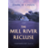 The Mill River Recluse: A Novel