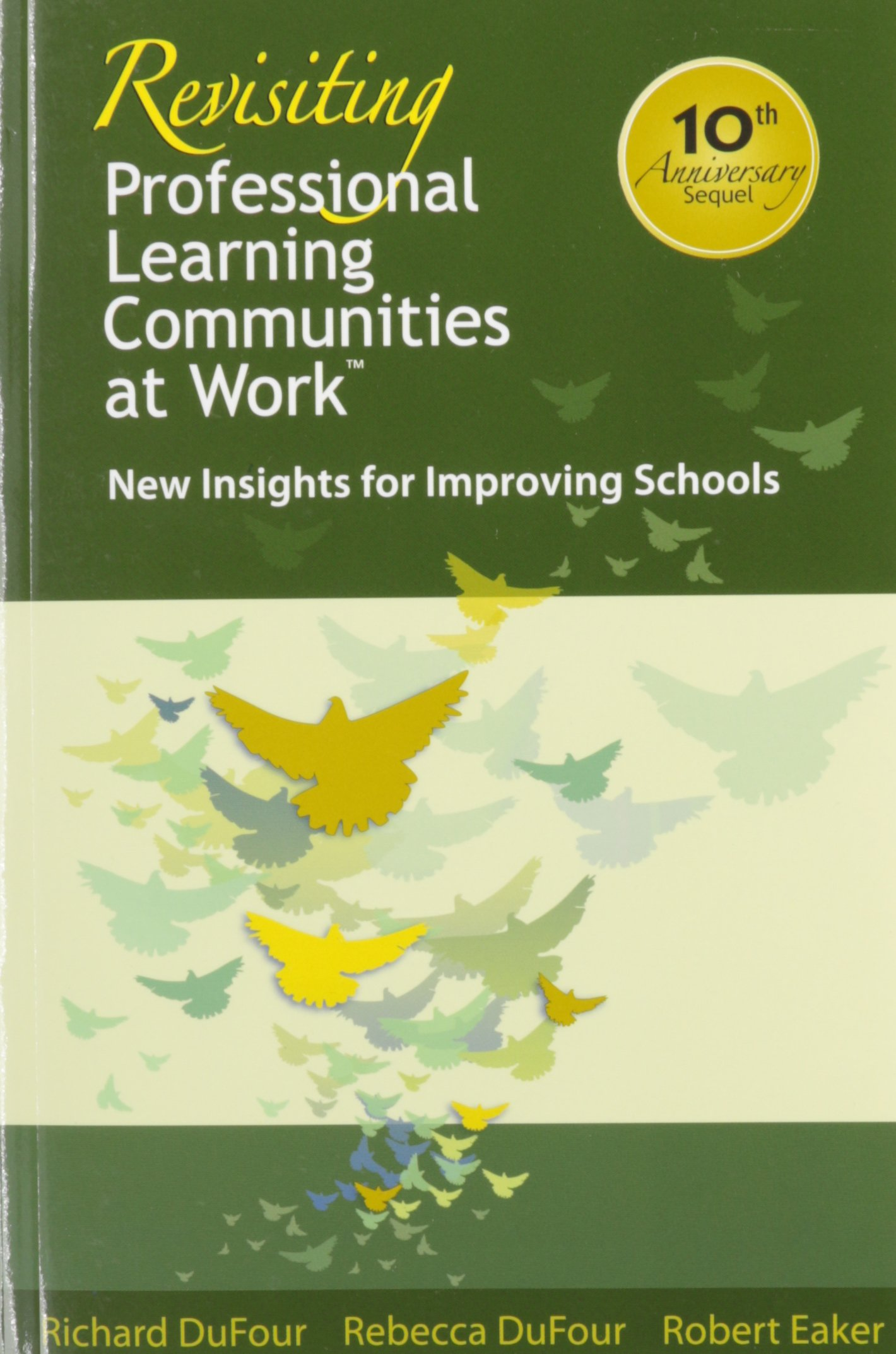 Revisiting Professional Learning Communities at Work: New Insights for Improving Schools - the most extensive, practical, and authoritative PLC resource to date pdf epub