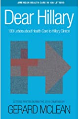 Dear Hillary: 100 Letters about health care Kindle Edition