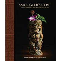 Smugler's Cove: Exotic Cocktails, Rum, and the Cult of Tiki