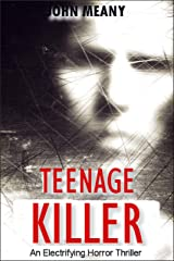 Teenage Killer: Novel (An Electrifying Horror Thriller) Kindle Edition
