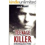Teenage Killer: Novel (An Electrifying Horror Thriller)