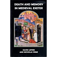 Death and Memory in Medieval Exeter (Devon and Cornwall Record Society New Series): 46