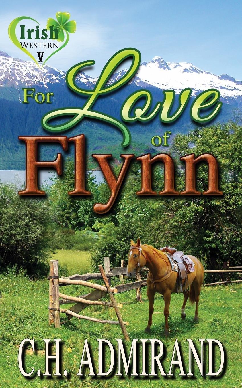 Read Online For Love of Flynn (Irish Western Series) (Volume 5) ebook