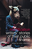 Mortification: Writers' Stories of their Public Shame: Writers' Stories of Their Public Shame