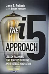 The i5 Approach: Lesson Planning That Teaches Thinking and Fosters Innovation Paperback