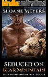 Seduced on Bear Mountain: A Paranormal Bear Shifter Romance (Bear Mountain Shifters Book 3)