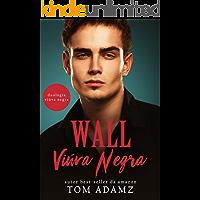 Wall, Viúva Negra: (Duologia Viúva Negra Livro 2)
